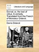 Dorval; or, the Test of Virtue a Comedy Translated from the French of Monsieur Diderot 0 9781170506035 1170506038