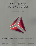 Solutions to Exercises for Chemistry 11th edition 9780136003250 0136003257