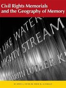 Civil Rights Memorials and the Geography of Memory 0 9781930066830 193006683X