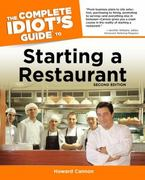 The Complete Idiot's Guide to Starting A Restaurant, 2nd Edition 2nd edition 9781592574162 1592574165