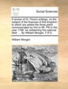 A Review of Dr Price&s Writings, on the Subject of the Finances of This Kingdom 0 9781170510636 1170510639