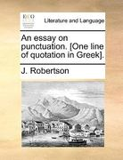 An Essay on Punctuation [One Line of Quotation in Greek] 0 9781140820758 1140820753