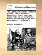 An the Argonautic Expedition Translated from the Greek of Apollonius Rhodius, into English Verse, with Critical, Historical, and Explanatory Remarks 0 9781140825661 1140825666