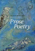 The Rose Metal Press Field Guide to Prose Poetry: Contemporary Poets in Discussion and Practice 1st Edition 9780978984885 0978984889
