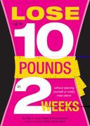 Lose up to 10 Pounds in 2 Weeks 1st edition 9781936061174 1936061171