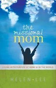 The Missional Mom 0 9780802437860 0802437869