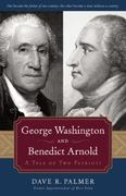 George Washington and Benedict Arnold 1st Edition 9781596986404 1596986409