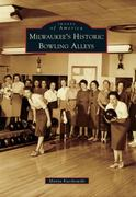 Milwaukee's Historic Bowling Alleys 0 9780738583785 0738583782