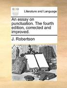 An Essay on Punctuation the Fourth Edition, Corrected and Improved 0 9781140919889 1140919881