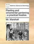 Planting and Ornamental Gardening; a Practical Treatise 0 9781140921486 1140921487
