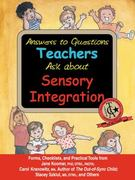 Answers to Questions Teachers Ask about Sensory Integration 1st Edition 9781932565461 1932565469