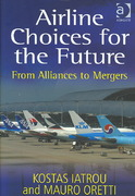 Airline Choices for the Future 1st Edition 9781317183167 1317183169