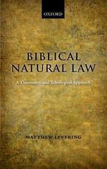 Biblical Natural Law 0 9780199535293 0199535299