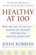 Healthy At 100 1st edition 9781400065219 1400065216
