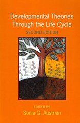Developmental Theories Through the Life Cycle 2nd edition 9780231139717 0231139713