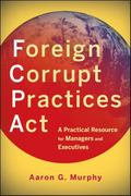 Foreign Corrupt Practices Act 1st edition 9780470918005 0470918004