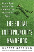 The Social Entrepreneur's Handbook: How to Start, Build, and Run a Business That Improves the World 1st Edition 9780071750295 0071750290