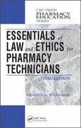 Essentials of Law and Ethics for Pharmacy Technicians, Third Edition 3rd Edition 9781439853160 1439853169
