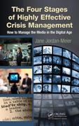 The Four Stages of Highly Effective Crisis Management 1st Edition 9781439853733 1439853738