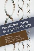Revisiting Race in a Genomic Age 0 9780813543246 081354324X