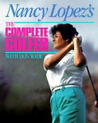 Nancy Lopez's the Complete Golfer 0 9780809247110 0809247119