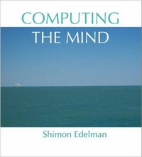 Computing the Mind 1st Edition 9780195320671 0195320670