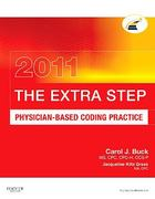 The Extra Step, Physician-Based Coding Practice 2011 Edition 1st edition 9781437716610 143771661X
