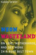 Neon Wasteland 1st Edition 9780520266919 0520266919