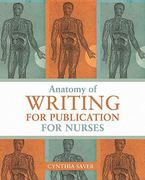 Anatomy of Writing for Publication for Nurses 0 9781930538757 1930538758