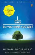 Who Do You Think You Are? 1st Edition 9780143118916 0143118919