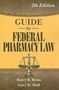 Guide to Federal Pharmacy Law 7th edition 9780967633268 0967633265