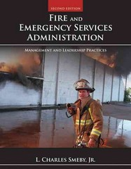 Fire And Emergency Services Administration: Management And Leadership Practices 2nd Edition 9781449605834 1449605834
