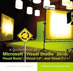 A Guided Tour of Microsoft® Visual Studio® 2010: Visual Basic®, Visual C#® and Visual C++® 1st edition 9781111527136 111152713X