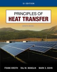 Principles of Heat Transfer, SI Edition 7th edition 9781133714859 1133714854