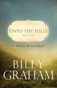 Unto the Hills - A Daily Devotional 0 9780849946219 0849946212