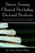 Stress among Clinical Psychology Doctoral Students 0 9781420856378 1420856375