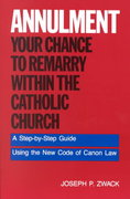 Annulment--Your Chance to Remarry Within the Catholic Church 1st edition 9780062509901 006250990X