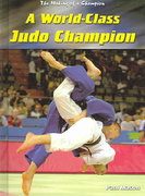 A World-Class Judo Champion 0 9781403446732 1403446733