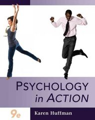 Psychology in Action, (Chapters 1-16) 9th edition 9780470379110 0470379111