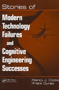 Stories of Modern Technology Failures and Cognitive Engineering Successes 1st Edition 9780805856712 0805856714