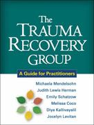 The Trauma Recovery Group 1st Edition 9781609184766 1609184769