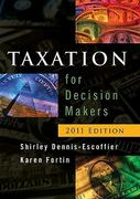 Taxation for Decision Makers 2011th edition 9780470879344 0470879343