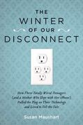 The Winter of Our Disconnect 1st Edition 9781585428557 1585428558