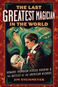 The Last Greatest Magician in the World 0 9781585428458 1585428450
