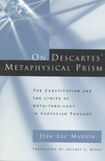 On Descartes' Metaphysical Prism 2nd edition 9780226505398 0226505391