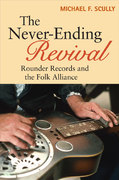 The Never-Ending Revival 1st edition 9780252033339 0252033337
