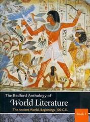 Bedford Anthology of World Literature Volumes 1 & 2 & 3 1st edition 9780312678579 0312678576