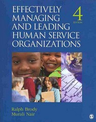 Effectively Managing and Leading Human Service Organizations 4th Edition 9781412976459 1412976456