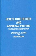 Health Care Reform and American Politics:What Everyone Needs to Know 1st Edition 9780199781423 0199781427