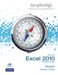 Exploring: Microsoft Office Excel 2010, Comprehensive 1st edition 9780135098592 0135098599